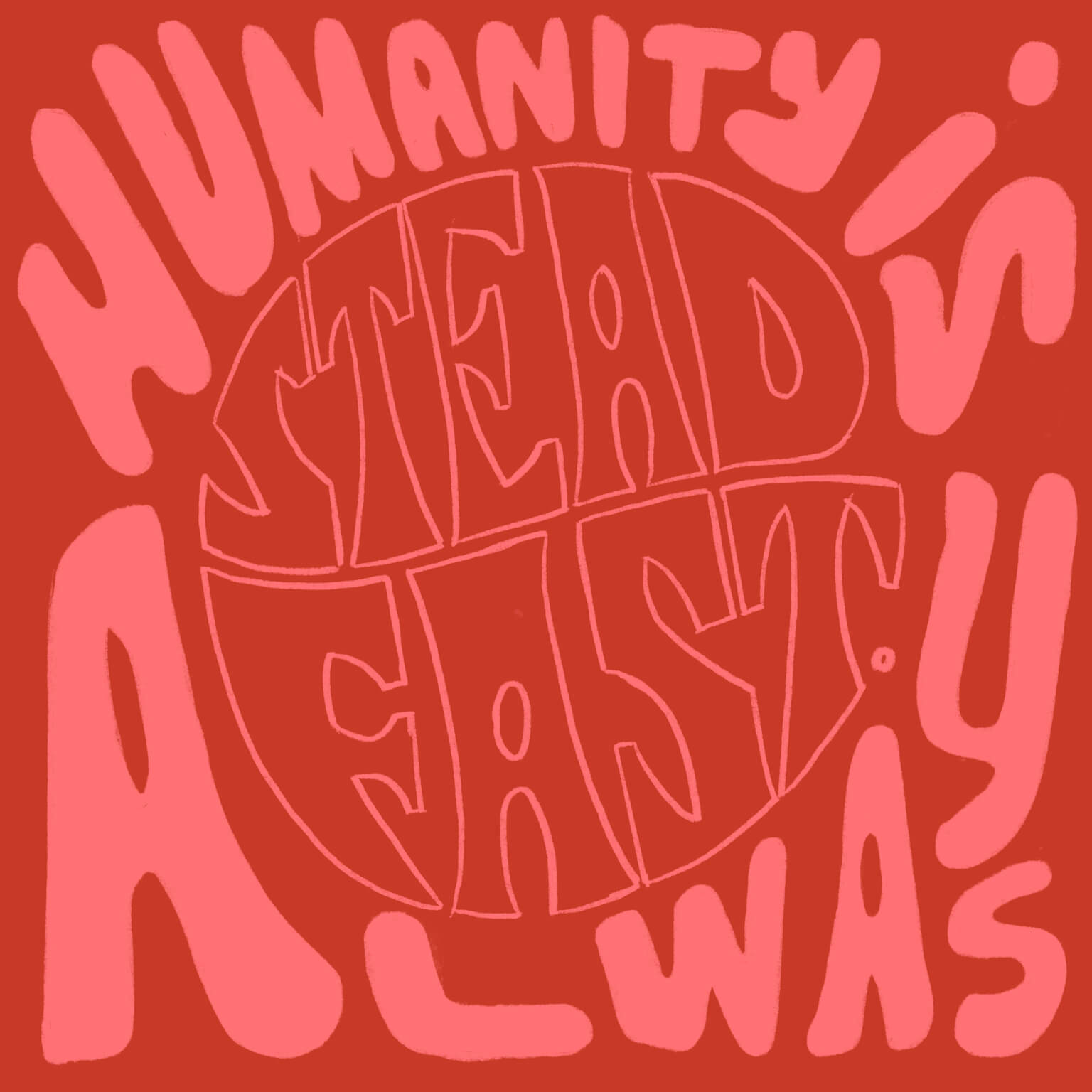 Humanity Is Always Steadfast main image