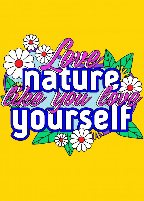 Love Nature Like You Love Yourself