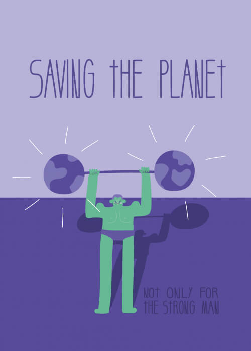 Saving The Planet Is Not Only For The Strong Man