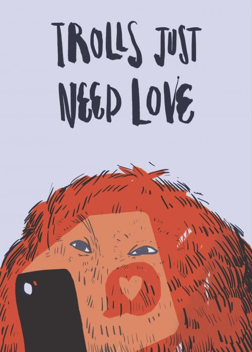 Trolls Just Need Love