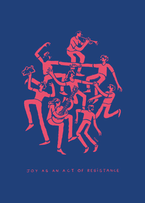 Joy As An Act Of Resistance (alternate version)
