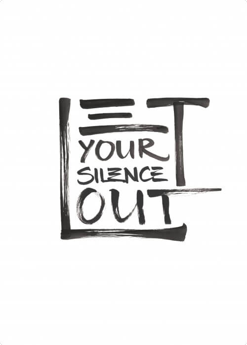 Let Your Silence Out