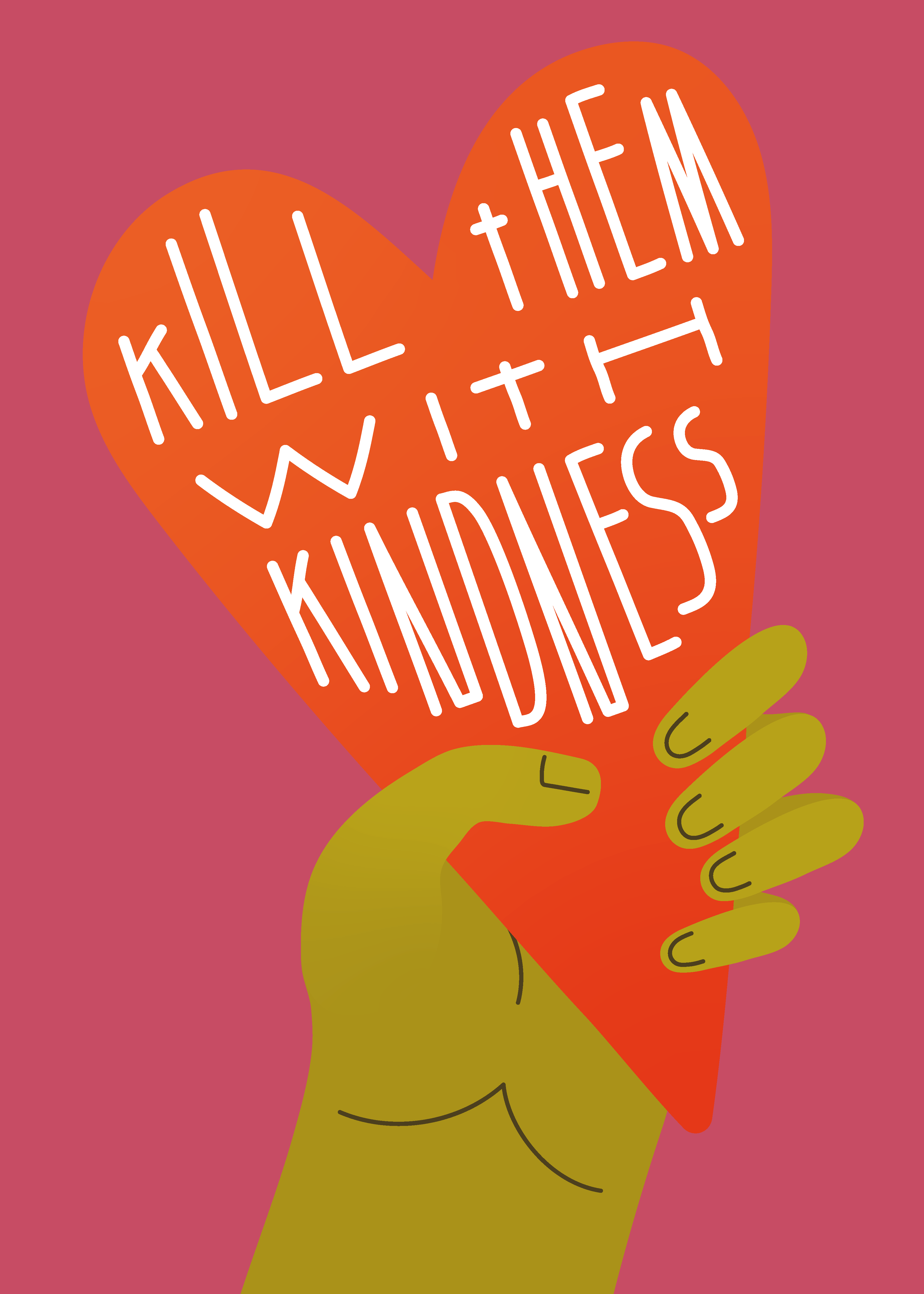 Kill Them With Kindness main image