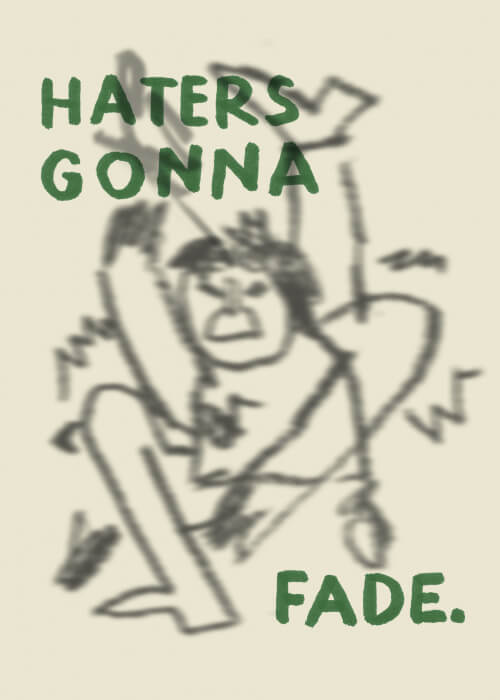 Haters Gonna Fade (series 1/2)
