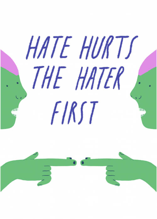 Hate Hurts The Hater First