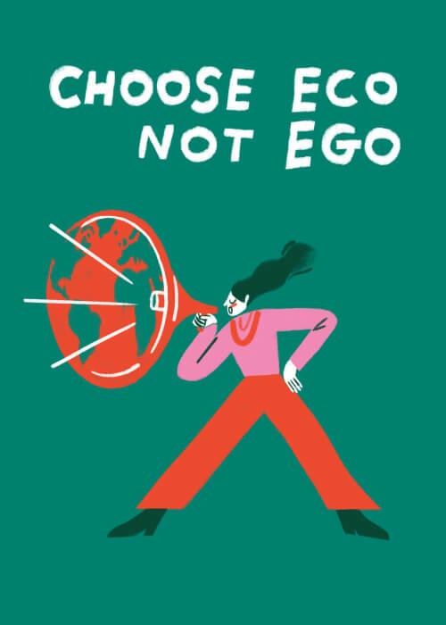Choose Eco Not Ego
