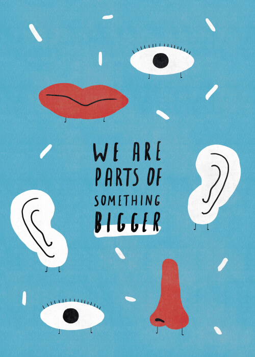 We Are Parts Of Something Bigger (series 2/2)