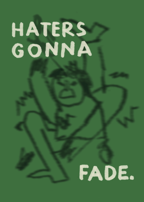 Haters Gonna Fade (series 2/2)